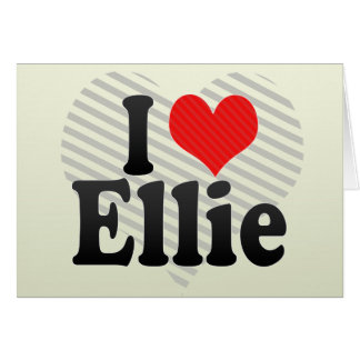 I Love Ellie Card