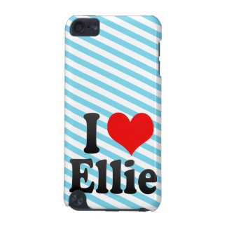 I love Ellie iPod Touch 5G Cover