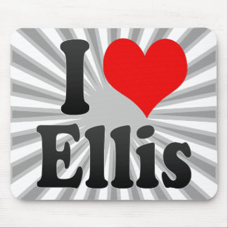 I love Ellis Mouse Pad