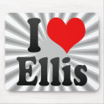 I love Ellis Mousepads