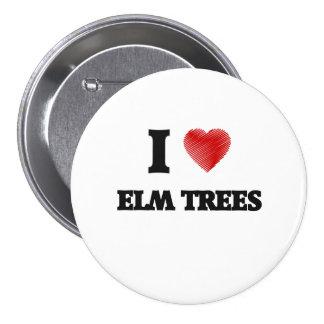 I love ELM TREES 7.5 Cm Round Badge