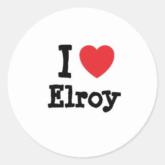 I love Elroy heart custom personalized Round Sticker
