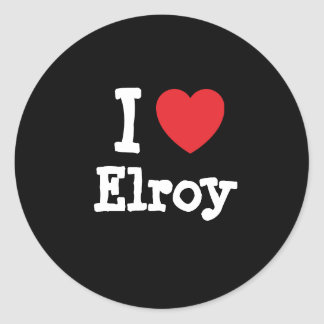 I love Elroy heart custom personalized Round Stickers