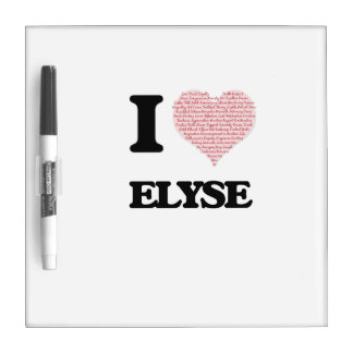 I love Elyse (heart made from words) design Dry-Erase Board