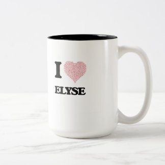 I love Elyse (heart made from words) design Two-Tone Mug