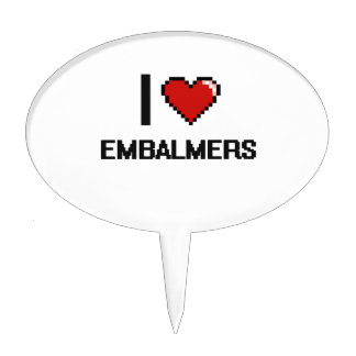I love Embalmers Cake Toppers
