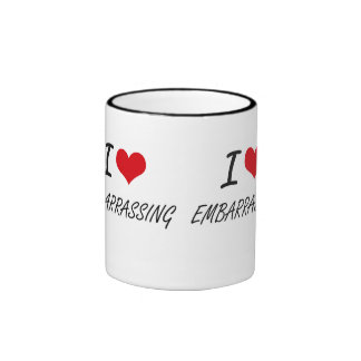 I love EMBARRASSING Ringer Mug