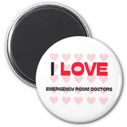 I LOVE EMERGENCY ROOM DOCTORS 6 CM ROUND MAGNET