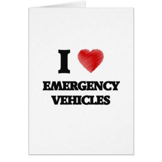 I love EMERGENCY VEHICLES Greeting Card