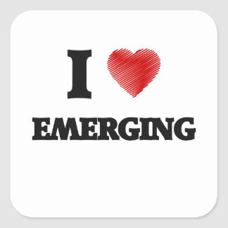 I love EMERGING Square Sticker