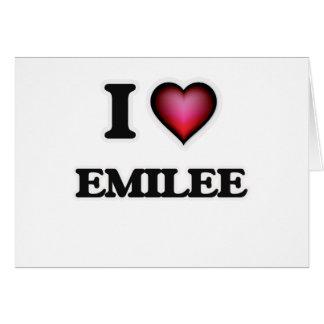I Love Emilee Greeting Card