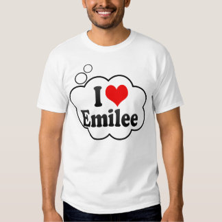 I love Emilee T-shirts