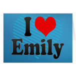 I love Emily Greeting Cards