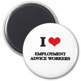 I love Employment Advice Workers Magnet