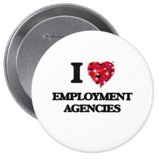 I love EMPLOYMENT AGENCIES 10 Cm Round Badge