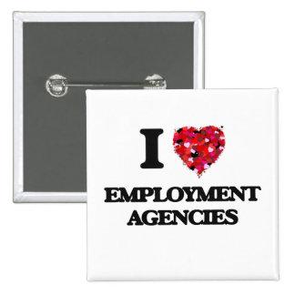 I love EMPLOYMENT AGENCIES 15 Cm Square Badge