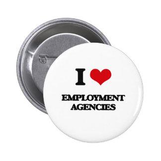 I love EMPLOYMENT AGENCIES Pin