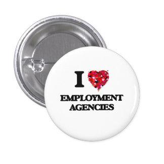 I love EMPLOYMENT AGENCIES 3 Cm Round Badge