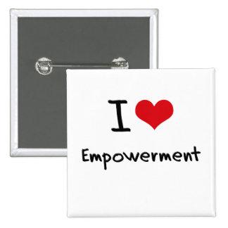 I love Empowerment Pinback Button