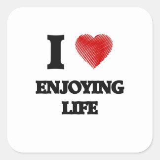 I love ENJOYING LIFE Square Sticker