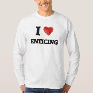 I love ENTICING T Shirts