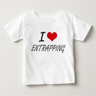 I love ENTRAPPING T Shirts