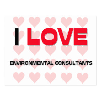 I LOVE ENVIRONMENTAL CONSULTANTS POST CARD