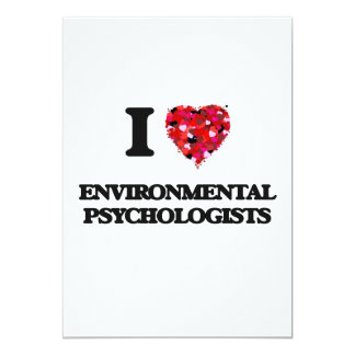 I love Environmental Psychologists 13 Cm X 18 Cm Invitation Card