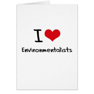 I love Environmentalists Greeting Card