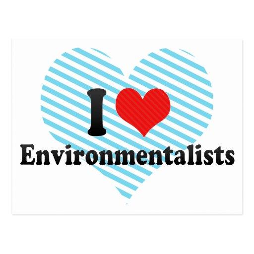 I Love Environmentalists Post Card