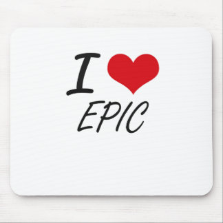 I love EPIC Mouse Pad