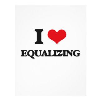 I love EQUALIZING 21.5 Cm X 28 Cm Flyer