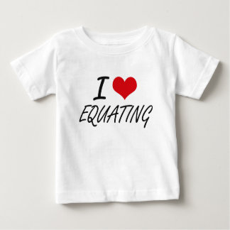 I love EQUATING Tshirt