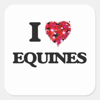 I love EQUINES Square Sticker