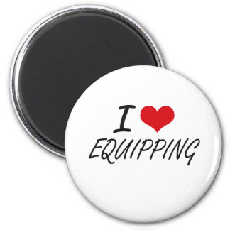 I love EQUIPPING 6 Cm Round Magnet