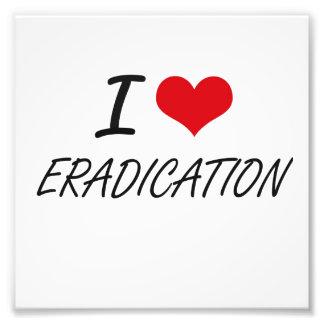 I love ERADICATION Photo