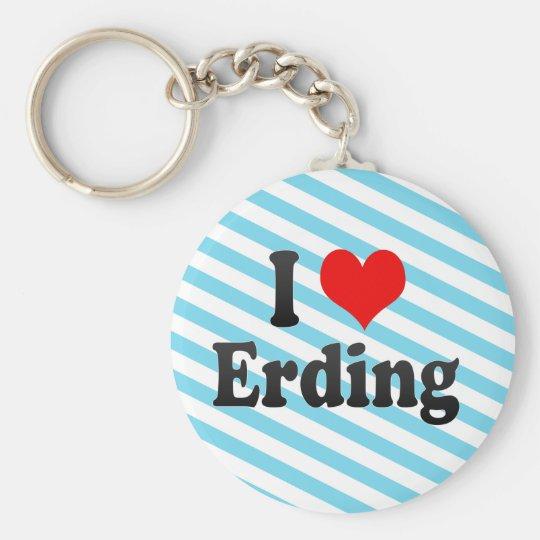 I Love Erding, Germany. Ich Liebe Erding, Germany Basic Round Button Key Ring