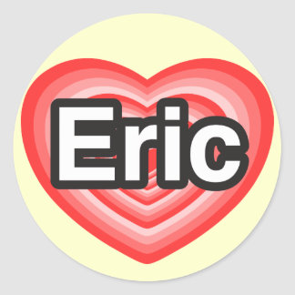 I love Eric. I love you Eric. Heart Round Stickers