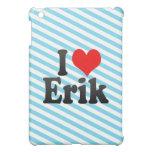 I love Erik Case For The iPad Mini