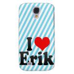 I love Erik Samsung Galaxy S4 Case