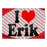 I love Erik Stationery Note Card