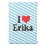 I love Erika iPad Mini Case