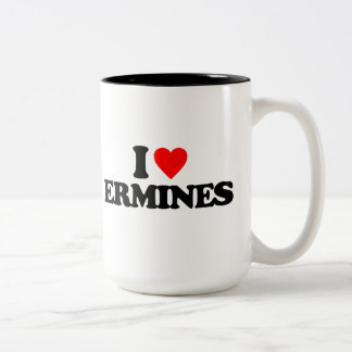 I LOVE ERMINES MUGS