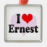 I love Ernest Ornaments