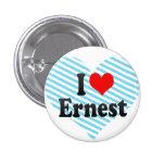 I love Ernest Pinback Button