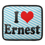 I love Ernest Sleeve For iPads
