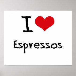 I love Espressos Posters