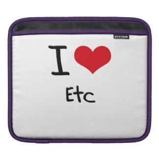 I love Etc iPad Sleeve