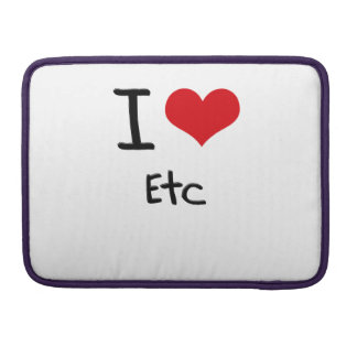 I love Etc Sleeves For MacBook Pro
