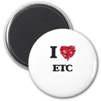 I love ETC 6 Cm Round Magnet